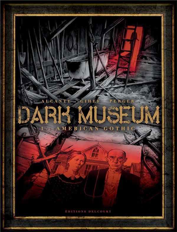 Dark museum T.1 ; American gothic