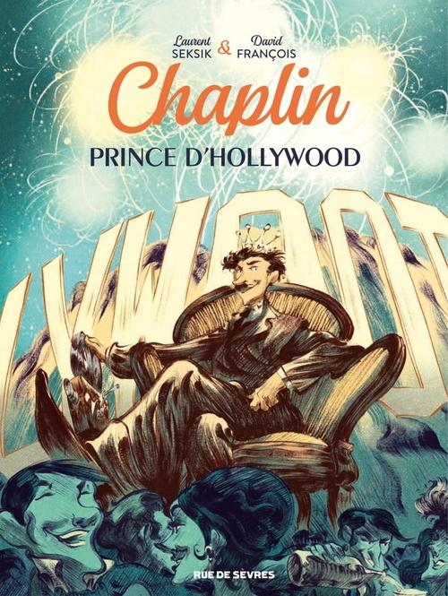 Chaplin T.2 ; prince d'Hollywood