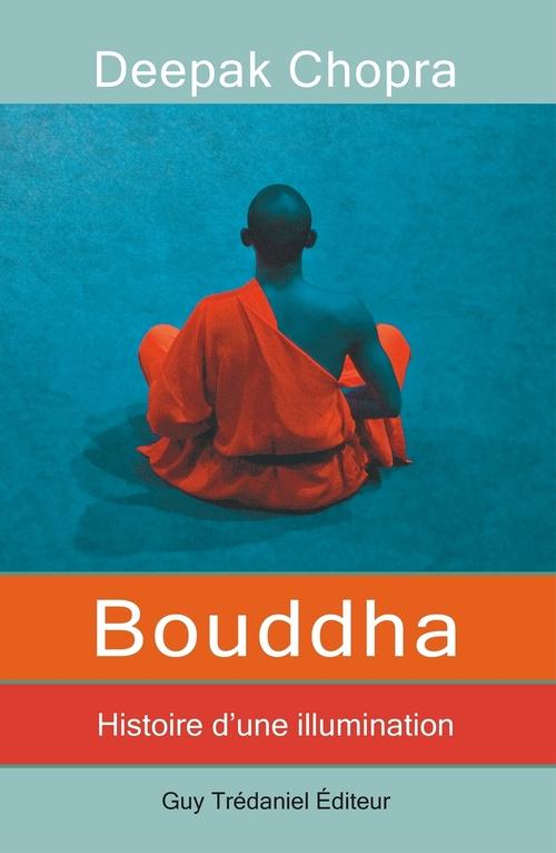 Bouddha ; histoire d'une illumination