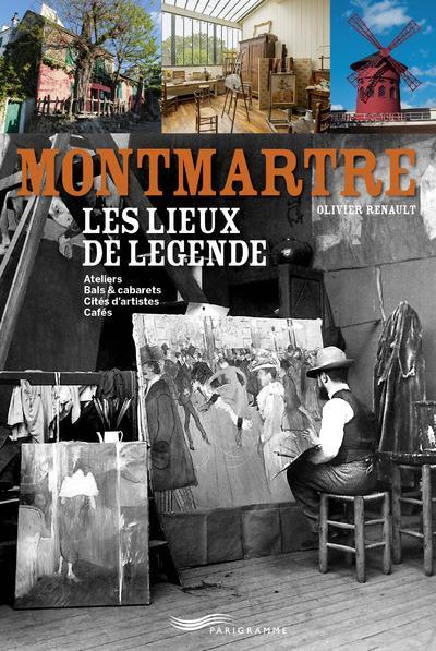 Montmartre ; les lieux de légende