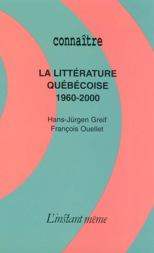 La littérature québécoise, 1960-2000