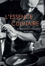 L'Essence culinaire  - Andre Nicolas