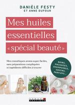 Vente Livre Numérique : Mes huiles essentielles « spécial beauté »  - Anne Dufour - Danièle Festy