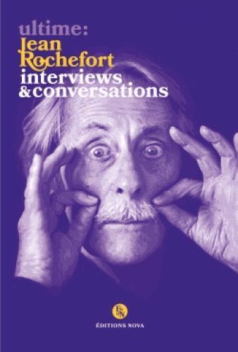 ultime : Jean Rochefort ; interviews & conversations