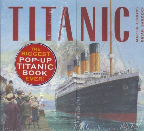 TITANIC - THE BIGGEST POP-UP TITANIC BOOK EVER !