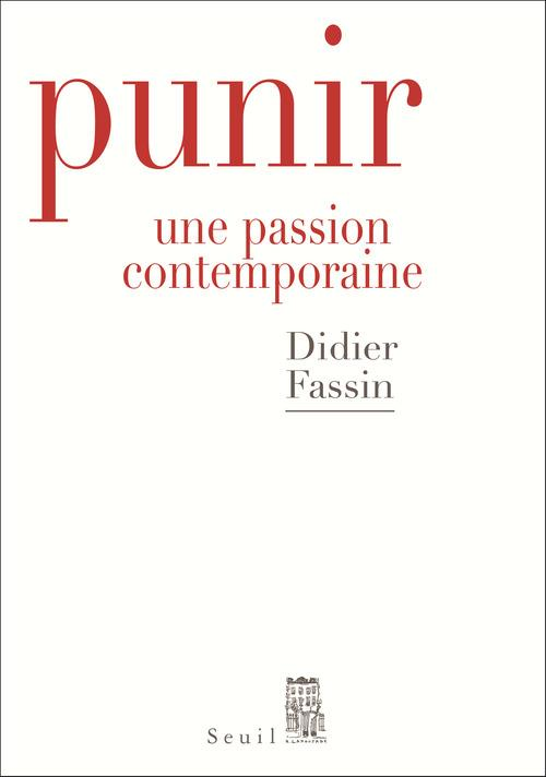 Punir ; une passion contemporaine