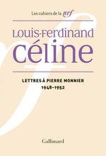 Vente Livre Numérique : Lettres à Pierre Monnier (1948-1952)  - Louis-ferdinand Céline
