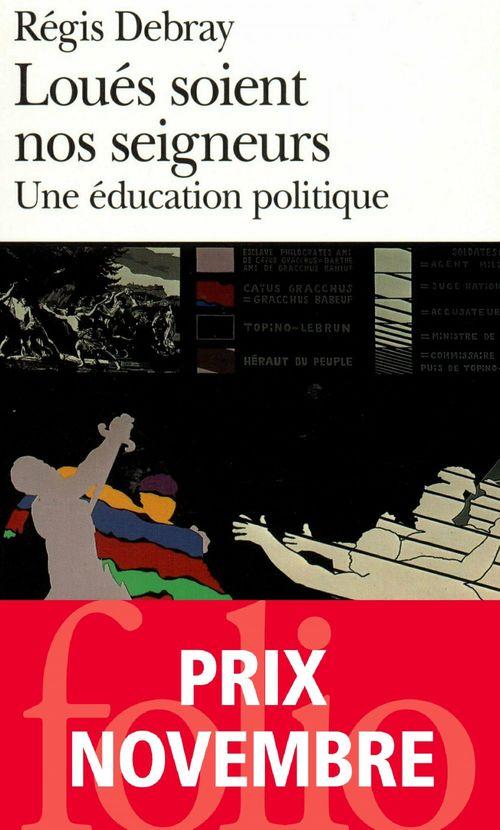 Le temps d'apprendre a vivre - ii - loues soient nos seigneurs - une education politique