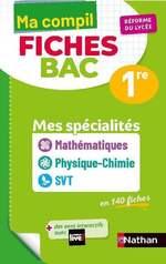 Ma Compil Fiches Bac - Mes spécialités Maths / Physique-Chimie / SVT - 1re  - Christian CAMARA - Karine Marteau - Pierre-Antoine Desrousseaux