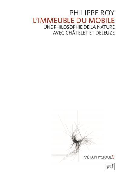L'immeuble du mobile ; une philosophie de la nature avec Châtelet et Deleuze