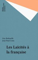 Les Laïcités à la française  - Costa/Bedouelle - Guy BEDOUELLE - Jean-Paul Costa