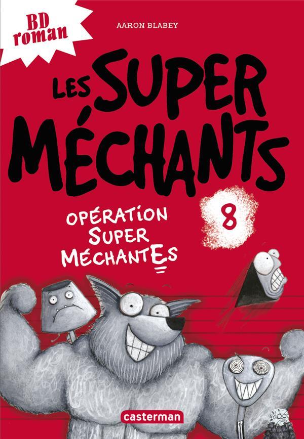 Les Super Méchants t.8 ; opération Super Méchantes