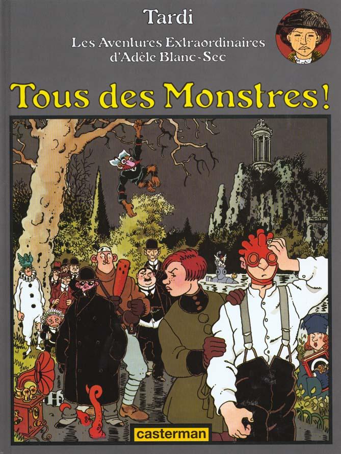 Adele Blanc-Sec T.7 ; Tous Des Monstres !