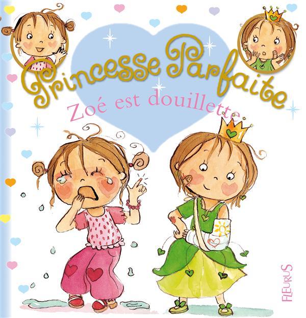 Princesse Parfaite T.7 ; Zoe Est Douillette