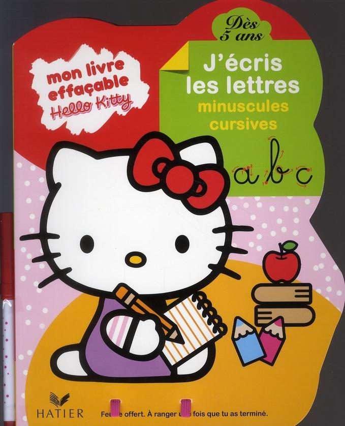 Hello Kitty ; Mon Livre Effacable ; J'Ecris Les Minuscules Cursives