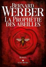 Vente Livre Numérique : La prophétie des abeilles  - Bernard Werber