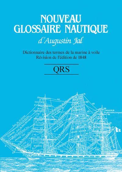 Nouveau glossaire nautique d'Augustin Jal ; QRS