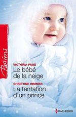 Vente EBooks : Le bébé de la neige - La tentation d'un prince  - Christine Rimmer - Victoria Pade