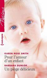 Vente Livre Numérique : Pour l'amour d'un enfant - Un piège délicieux  - Karen Rose Smith - Barbara Dunlop