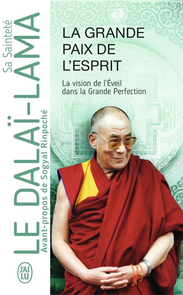 La grande paix de l'esprit ; la vision de l'éveil dans la grande perfection