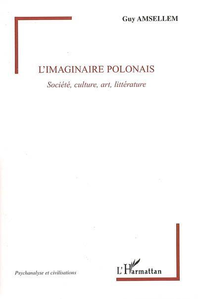 L'imaginaire polonais ; société, culture, art, littérature