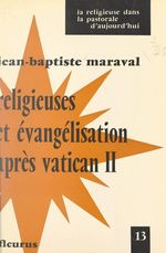 Religieuses et évangélisation après Vatican II  - Jean-Baptiste Maraval
