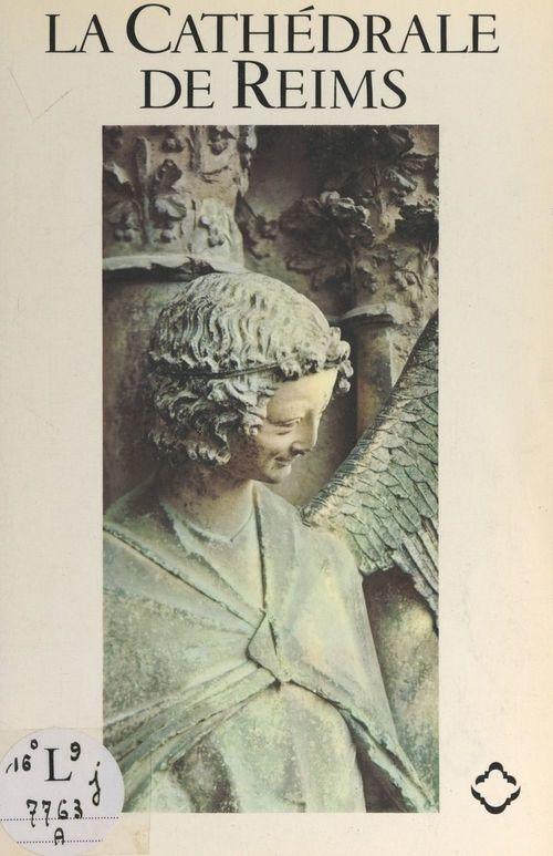 La cathédrale de Reims  - Maurice Eschapasse