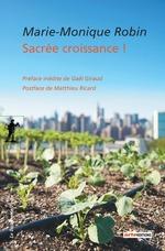 Vente Livre Numérique : Sacrée croissance !  - Marie-Monique Robin