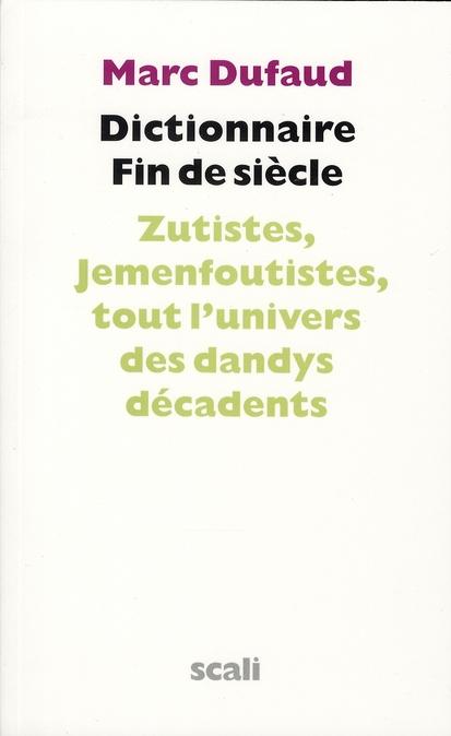Dictionnaire fin de siècle