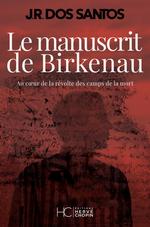 Vente Livre Numérique : Le manuscrit de birkenau  - Jose rodrigues dos Santos - Dos Santos J R D.