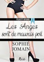 Vente Livre Numérique : Felicity Atcock t.2 ; les anges ont la dent dure  - Sophie Jomain