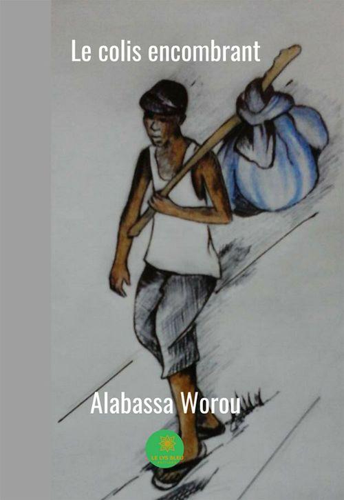 Le colis encombrant  - Alabassa Worou