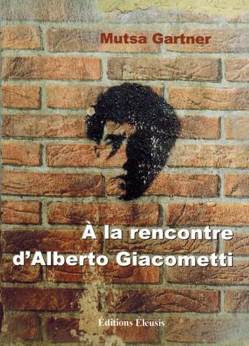 à la rencontre d'Alberto Giacometti