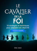 Le Cavalier de la Foi (version homme)  - Eric Bah