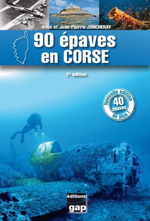 90 épaves en Corse (2e édition)