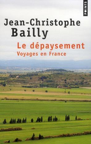 Le dépaysement ; voyages en France