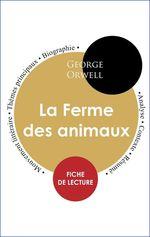 Vente EBooks : Étude intégrale : La Ferme des animaux (fiche de lecture, analyse et résumé)  - George Orwell