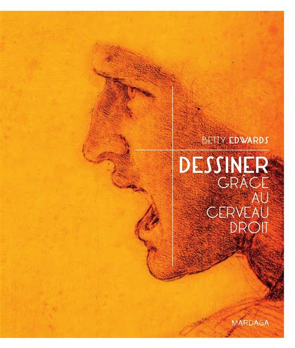 DESSINER GRACE AU CERVEAU DROIT - NOUVELLE EDITION Edwards Betty