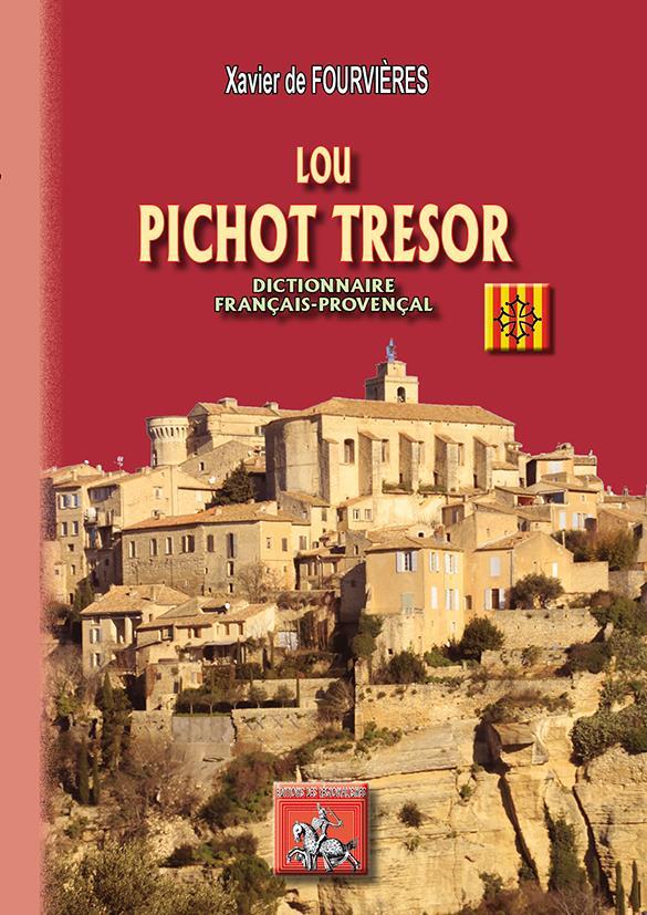 Lou Pichot Tresor ; dictionnaire français-provencal