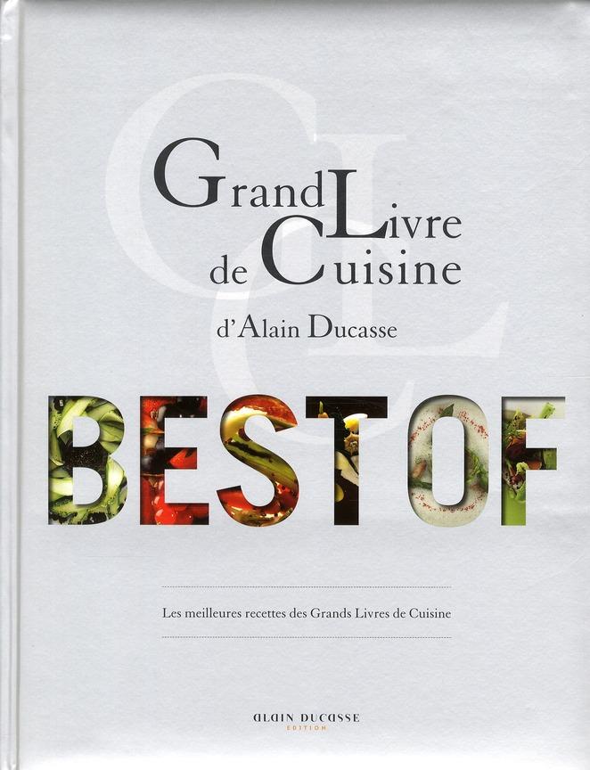 Grand livre de cuisine d'Alain Ducasse ; best of