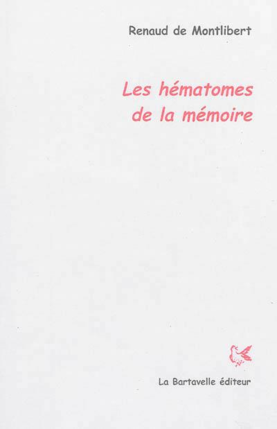 Les hématomes de la mémoire
