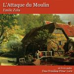 Vente AudioBook : L'Attaque du Moulin  - Émile Zola