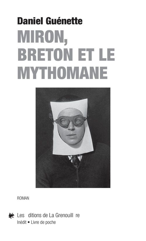 Miron, Breton et le mythomane