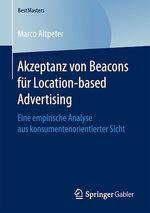 Akzeptanz von Beacons für Location-based Advertising  - Marco Altpeter