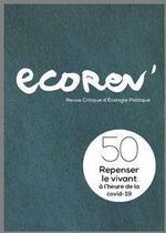 Couverture de Ecorev' n 50 repenser le vivant a l'heure de la covid-19 - printemps 2021