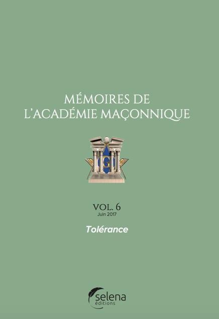 Mémoires de l'Académie maçonnique t.6 ; tolérance