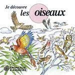 Je découvre les oiseaux  - Pierre Huguet