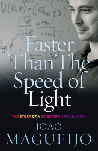 Faster Than the Speed of Light ; The Story of a Scientific Speculation