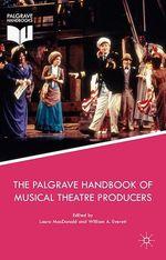 Vente Livre Numérique : The Palgrave Handbook of Musical Theatre Producers  - Laura MacDonald - William A. Everett