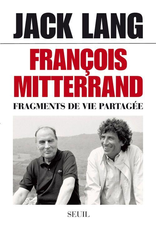 François Mitterrand, fragments de vie